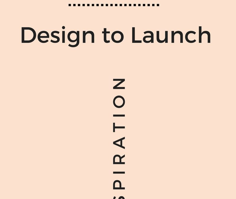 Design To Launch Series – Gathering Inspiration
